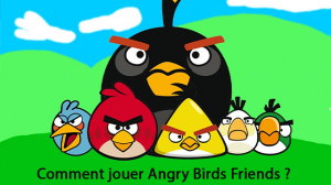 Comment jouer Angry Birds Friends