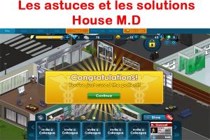 Les astuces et les solutions House M.D