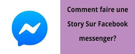 Comment faire une Story sur Facebook Messenger